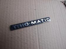 1981-1984 TRIUMPH ACCLAIM 4 DOOR - TRIO-MATIC BADGE