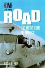 Home on the Road: The Motor Home in America ~ White, Roger B. HC