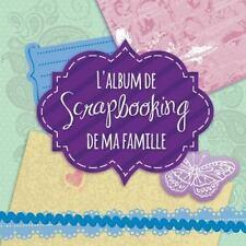 L' Album de Scrapbooking de Ma Famille by Speedy Publishing Llc (2014,...