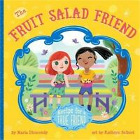 The Fruit Salad Friend: Recipe for a True Friend (Paperback or Softback)
