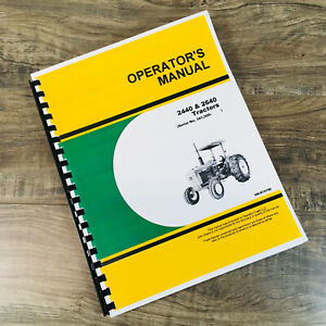 OPERATORS MANUAL FOR JOHN DEERE 2440 2640 TRACTOR OWNERS BOOK S/N 341,000-UP