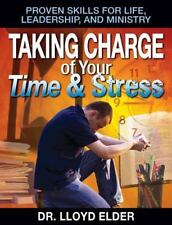 Taking Charge of Your Time & Stress: Proven Skills for Life Leadership, and Mini