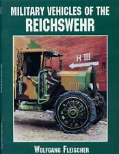 Military Vehicles Of The Reichswehr Schiffer Military/Aviation History Book