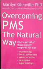 Overcoming PMS the Natural Way: How to Get Rid of Those Monthly Symptoms