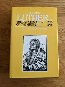Martin Luther: The Preservation of the Church, 1532-1546 by Martin Brecht