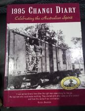 1995 Changi Diary Celebrating the Australian Spirit by Russell Braddon HardCover
