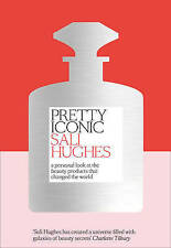 (Good)-Pretty Iconic: A Personal Look at the Beauty Products that Changed the Wo