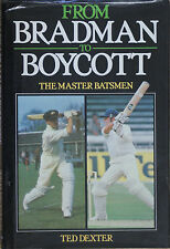FROM BRADMAN TO BOYCOTT The Master Batsmen