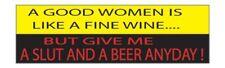 9in x 3in Funny Auto Decal Bumper Sticker A Good Women Is LIke a Fine Wine But