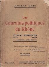 C1 LYON  Gric LES COURANTS POLITIQUES DU RHONE 1870 1934 Epuise  1934