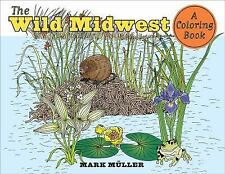 THE WILD MIDWEST - MULLER, MARK - NEW PAPERBACK BOOK