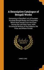 A Descriptive Catalogue of Bengali Works: Conta, Long-,