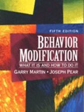 Behavior Modification : What It Is and How to Do It by Garry L. Martin and...