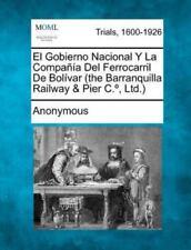 El Gobierno Nacional y La Compa a del Ferrocarril de Bol Var (the Barranquilla R