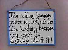 Mother in law gift sign I'm smiling Handcrafted Country family hand made