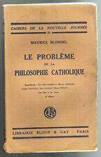 1932-M.BLONDEL//LE PROBLEME DE LA PHILOSOPHIE CATHOLIQUE/