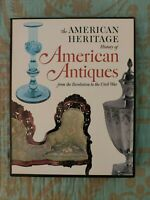 The American Heritage History of AMERICAN ANTIQUES Revolution to the Civil War