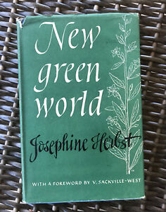 New Green World by Josephine Herbst -first edition hardcover, Great Britain 1954