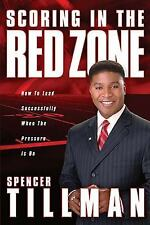 Scoring in the Red Zone: How to Lead Successfully When the Pressure Is-ExLibrary