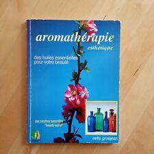 Aromathérapie Esthétique Des Huiles Essentielles Pour Votre Beauté | Grosjean N.