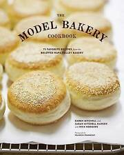 The Model Bakery Cookbook: 75 Favorite Recipes from the Beloved Napa Valley Bake
