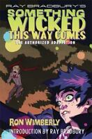 Ray Bradbury's Something Wicked This Way Comes: The Authorized Adaptation [Ray B