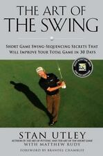 The Art of the Swing: Short Game Swing Sequencing Secrets That Will Improve Your