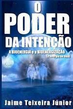 NEW O Poder da Intencão 2: A Bioenergia e a Bioenergização (Portuguese Edition)
