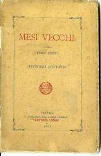 Mesi vecchi. Vittorio Gottardi. Treviso, 1883. 55 pp di poesie dialettali v