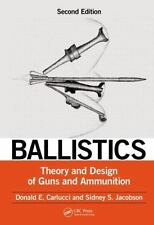 Ballistics : Theory and Design of Guns and Ammunition, Second Edition by Sidney