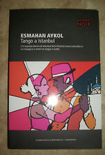 AYKOL - TANGO A ISTANBUL - ED:LA BIBLIOTECA DI REPUBBLICA - ANNO:2015 (YO)