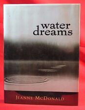 Water Dreams Jeanne McDonald Hardback in Jacket Inscribed by Author 2003