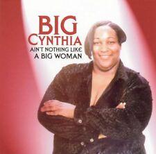 New: BIG CYNTHIA - Ain't Nothing Like A Big Woman (Blues/Soul/R&B) CD