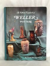 THE COLLECTORS ENCYCLOPEDIA OF WELLER POTTERY - SHARON and BOB HUXFORD
