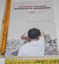 LIGABUE Luciano - SCUSATE IL DISORDINE - Einaudi - libri usati