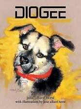 Diogee : A Story about a Grandmother's Love for Her Grand-Dog by June...