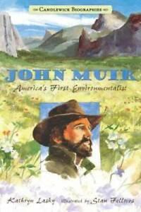 John Muir: Candlewick Biographies: America's First Environmentalist - GOOD