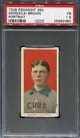 1909-1911 T206 Mordecai Brown portrait Chicago Cubs HOF PSA 1.5 Piedmont 350