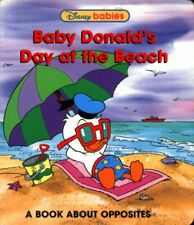 B000BX861Q Baby Donalds Day At the Beach: A Book About Opposites (Disney Babie
