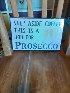 New wooden plaque sign kitchen shabby chic 'A job for Prosecco' gift present