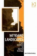 Vitality of Indigenous Religions: Mi'Kmaq Landscapes : From Animism to Sacred...