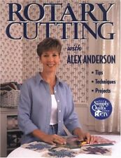 Rotary Cutting with Alex Anderson: Tips, Technique