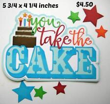 You Take The Cake birthday Title scrapbook premade paper piecing by Rhonda