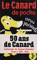 LE CANARD DE POCHE VOUS PRESENTE 50 ANS DE CANARD Tome 1 1916 1940