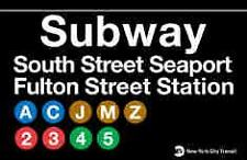 South Street Seaport  NY City Subway Station Sign Metal