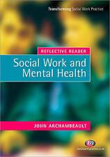 Reflective Reader: Social Work and Mental Health (Transforming Social Work Prac