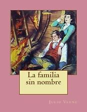 La Familia Sin Nombre by Julio Verne (2015, Paperback)