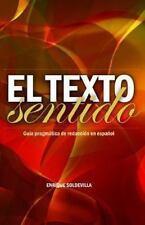 El Texto Sentido: Gu?a Pragm?tica De Redacci?n En Espa?ol (spanish Edition): ...
