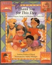 NEW - Thank You for This Day: Action Prayers, Song, and Blessings for Every Day