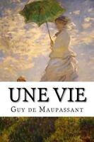 Une Vie, Paperback by Maupassant, Guy de; Edibooks (COR), Brand New, Free shi...